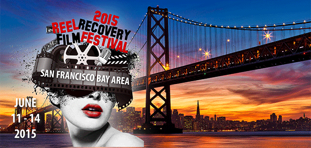 SAVE THE DATE: 2015 REEL Recovery Film Festival, San Francisco Bay Area