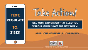 text REGULATE to 313131 to tell your governor to fight alcohol deregulation under COVID-19