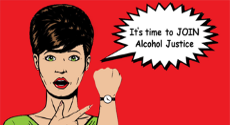 what time is it? time to join ALCOHOL JUSTICE